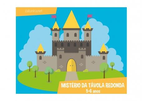 Mistério da Távola Redonda - 5-6 anos